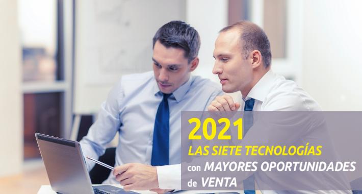 Las siete tecnologías con mayores oportunidades de venta en 2021