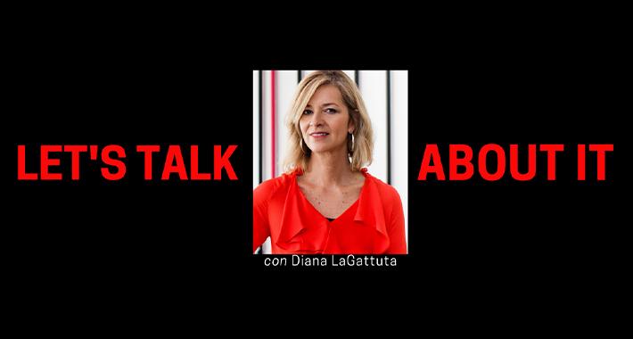 Let's talk about it con Diana LaGatttuta, Directora de Mercadotecnia en ThriveCash
