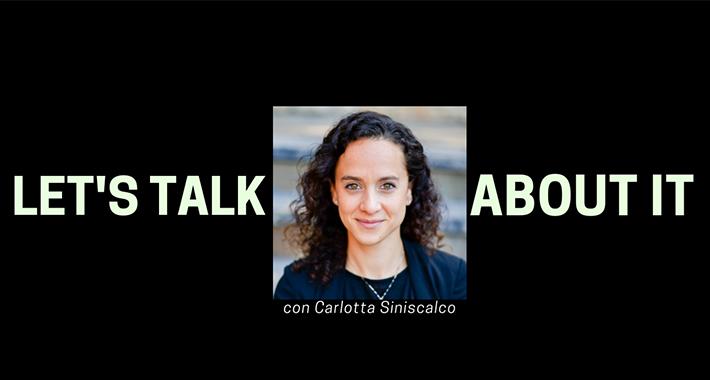 Let's talk about it con Carlotta Siniscalco, inversionista en Emergence Capital