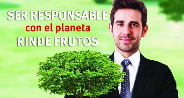 Ser responsable con el planeta rinde frutos