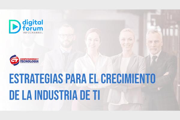 Estrategias para el crecimiento de la Industria de TI: CT Internacional