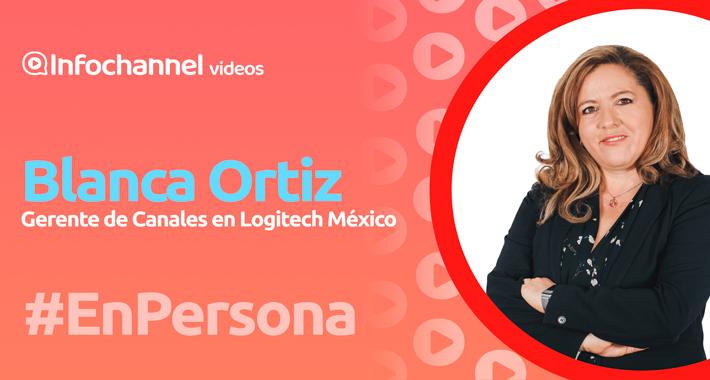 Entrevista a Blanca Ortiz, gerente de Canales en Logitech México