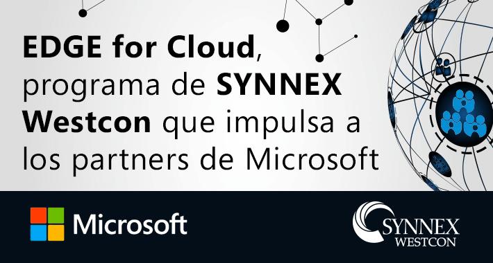 EDGE for Cloud, programa de SYNNEX Westcon que impulsa a los partners de Microsoft