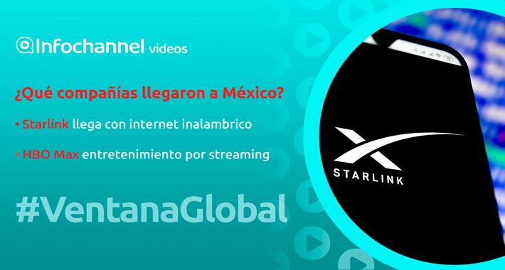 ¿Qué compañías llegaron a México? Starlink y HBO MAX establecen operaciones