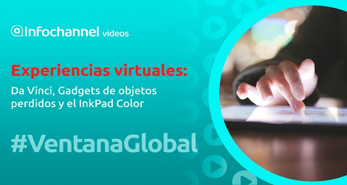 Experiencias virtuales: Da Vinci, Gadgets de objetos perdidos y el InkPad Color