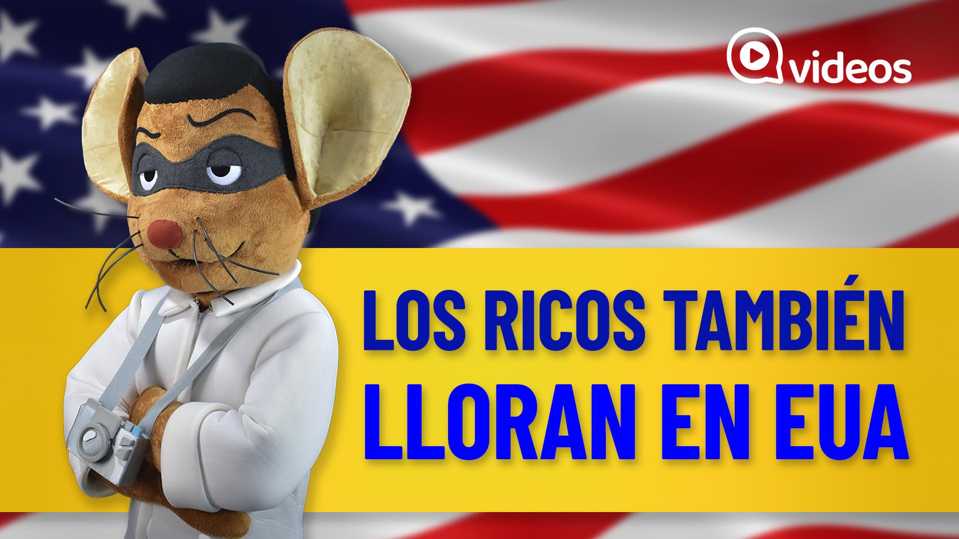 Los Ricos También Lloran en EUA