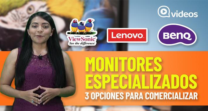 Monitores especializados, recomienda el correcto