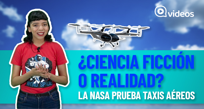 El futuro nos alcanza: La NASA construye taxis aéreos ¿Estamos listos?